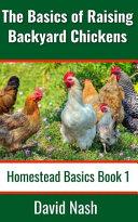 The Basics of Raising Backyard Chickens