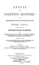 The Annual of Scientific Discovery  Or  Year book of Facts in Science and Art