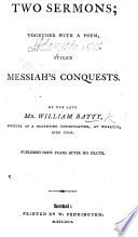 Two Sermons Together With A Poem Stiled Messiah S Conquests Etc The Sermons Edited The Poem Completed By Christopher Batty