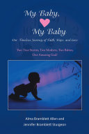 My Baby, My Baby Our Timeless Journey of Faith, Hope, and Love