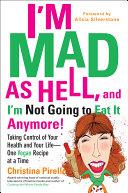 I'm Mad As Hell, and I'm Not Going to Eat it Anymore [Pdf/ePub] eBook