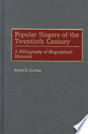 Popular Singers of the Twentieth Century  : A Bibliography of Biographical Materials
