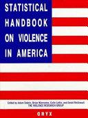 Statistical Handbook On Violence In America Book PDF