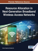 Resource Allocation in Next Generation Broadband Wireless Access Networks