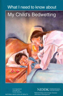 What I Need to Know about My Child s Bedwetting