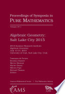 Algebraic Geometry Salt Lake City 2015 Part 1