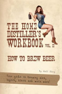 The Home Distiller's Workbook Vol II