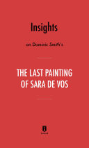 Insights on Dominic Smith   s The Last Painting of Sara de Vos by Instaread