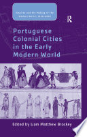 Portuguese Colonial Cities in the Early Modern World