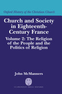 Pdf Church and Society in Eighteenth-Century France: Volume 2: The Religion of the People and the Politics of Religion Telecharger