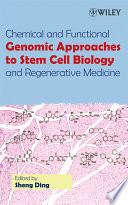Chemical and Functional Genomic Approaches to Stem Cell Biology and Regenerative Medicine Book