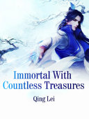 Immortal With Countless Treasures