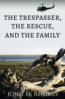 The Trespasser  the Rescue  and the Family Book