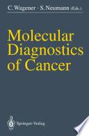 Molecular Diagnostics of Cancer Book
