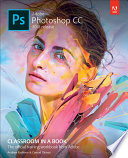Adobe Photoshop CC Classroom in a Book  2018 release