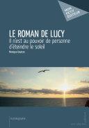 Le Roman de Lucy - Il n'est au pouvoir de personne d'éteindre le soleil