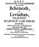 Resp. Thematum zoologicorum bigam, de Behemoth et Leviathan, Præs. G. C. Kirchmaiero ... sistet C. L.