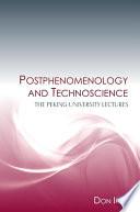 Postphenomenology and Technoscience