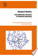 """""""Chemical Kinetics: From Molecular Structure to Chemical Reactivity"""" by Luis Arnaut, Hugh Burrows"""