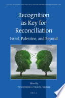 Recognition as Key for Reconciliation: Israel, Palestine, and Beyond