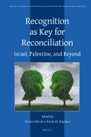 Recognition as Key for Reconciliation  Israel  Palestine  and Beyond