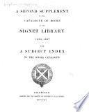 A Second Supplement to the Catalogue of Books in the Signet Library  1882 1887