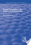 Read Online Serbian Australians in the Shadow of the Balkan War For Free