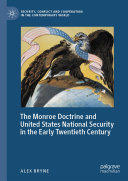 The Monroe Doctrine and United States National Security in the Early Twentieth Century