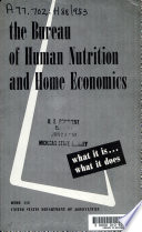 The Bureau of Human Nutrition and Home Economics, what it is and what it Does