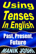 Using Tenses in English  Past  Present  Future