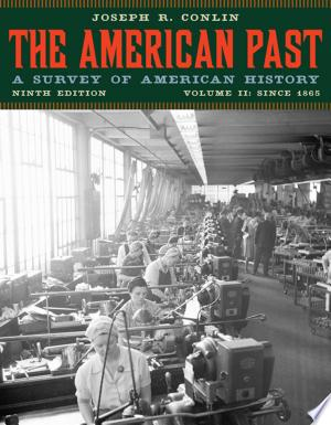 Download The American Past: A Survey of American History, Volume II: Since 1865 Free PDF Books - Free PDF