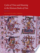 Cycles of Time and Meaning in the Mexican Books of Fate