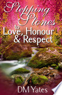 Stepping Stones to Love Honor Respect Cover