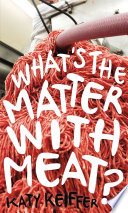 What s the Matter with Meat