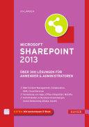 Microsoft SharePoint 2013: Über 300 Lösungen für Anwender & ...