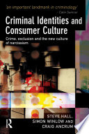 Criminal Identities And Consumer Culture Book PDF