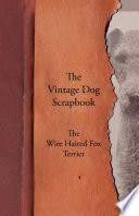 The Vintage Dog Scrapbook   The Wire Haired Fox Terrier