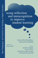 Using Reflection and Metacognition to Improve Student Learning