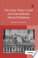 The Early Tudor Court and International Musical Relations