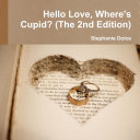 Hello Love, Where's Cupid? (The 2nd Edition)