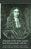 Journals of Sir John Lauder  Lord Fountainhall  with His Observations on Public Affairs and Other Memoranda  1665 1676