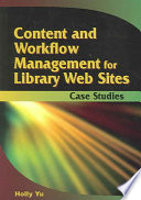 Content And Workflow Management For Library Web Sites Book PDF