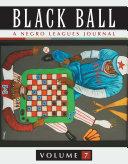 Black Ball  A Negro Leagues Journal