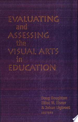 Evaluating+and+Assessing+the+Visual+Arts+in+Education