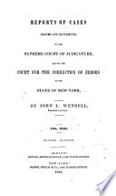 Reports of Cases Argued and Determined in the Supreme Court of Judicature, and in the Court for the Trial of Impeachments and the Correction of Errors of the State of New York [1828-1841]