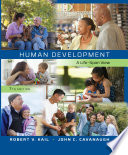 """Human Development: A Life-Span View"" by Robert V. Kail, John C. Cavanaugh"