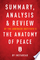 Summary  Analysis   Review of The Arbinger Institute   s The Anatomy of Peace by Instaread