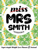 Miss Mrs Smith Super Simple Weight Loss Planner Journal Food Log Journal With Diet Diary And Weight Loss Tracker Worksheets Book PDF