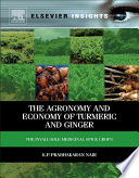 """The Agronomy and Economy of Turmeric and Ginger: The Invaluable Medicinal Spice Crops"" by K.P. Prabhakaran Nair"