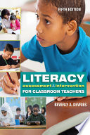 """Literacy Assessment and Intervention for Classroom Teachers"" by Beverly A. DeVries"
